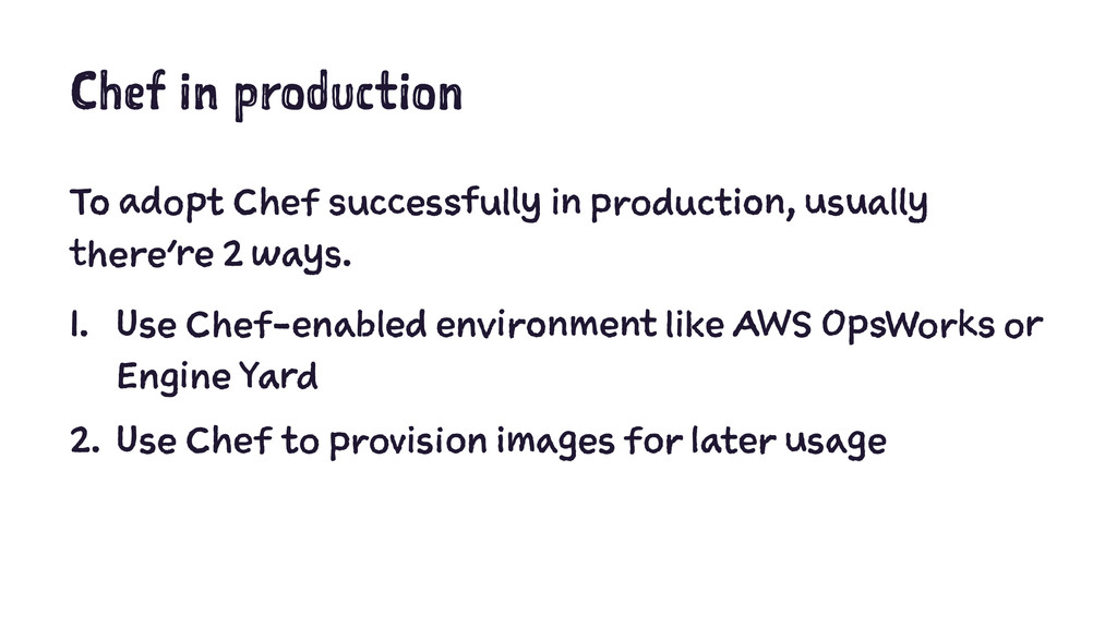 Chef in production To adopt Chef successfully i...