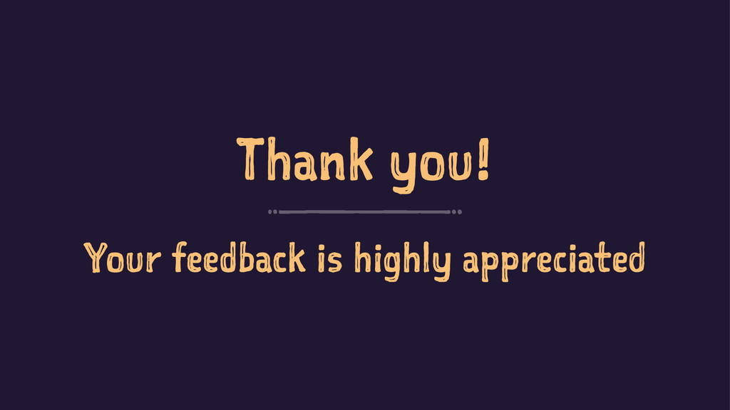 Thank you! Your feedback is highly appreciated