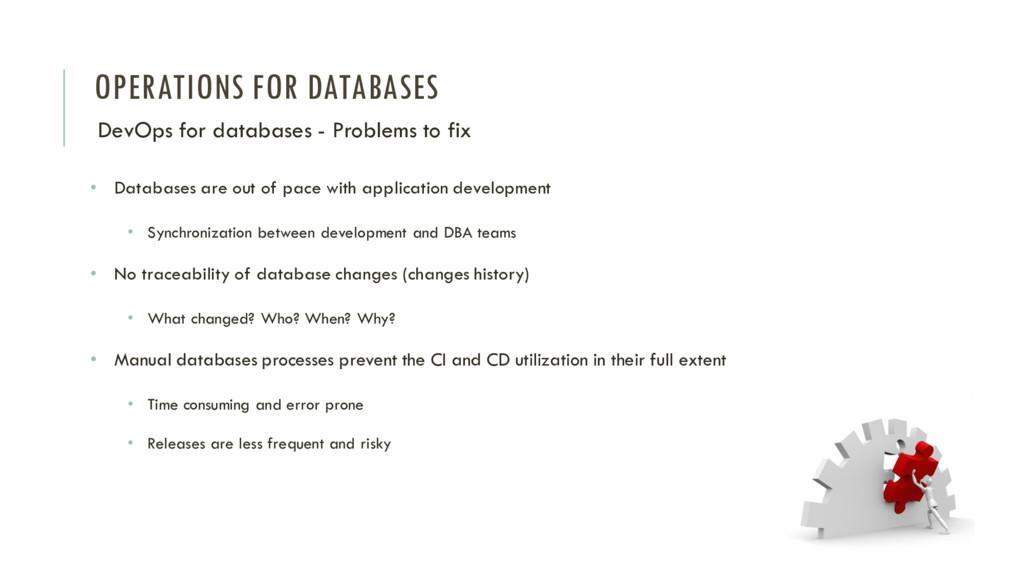 OPERATIONS FOR DATABASES DevOps for databases -...