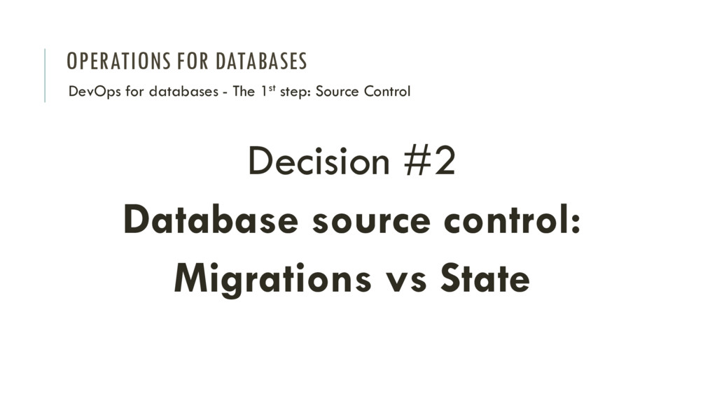 OPERATIONS FOR DATABASES Decision #2 Database s...