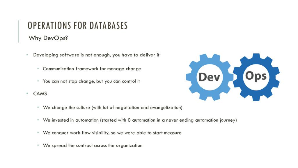 OPERATIONS FOR DATABASES Why DevOps? • Developi...