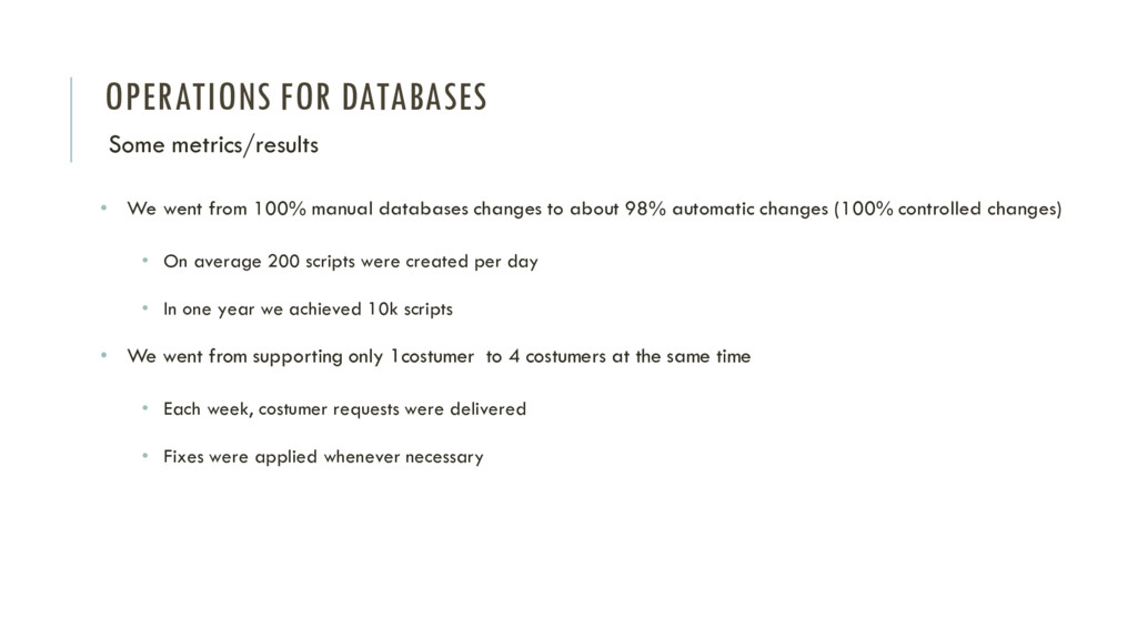 OPERATIONS FOR DATABASES Some metrics/results •...