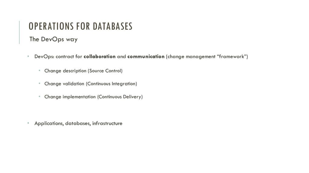OPERATIONS FOR DATABASES The DevOps way • DevOp...