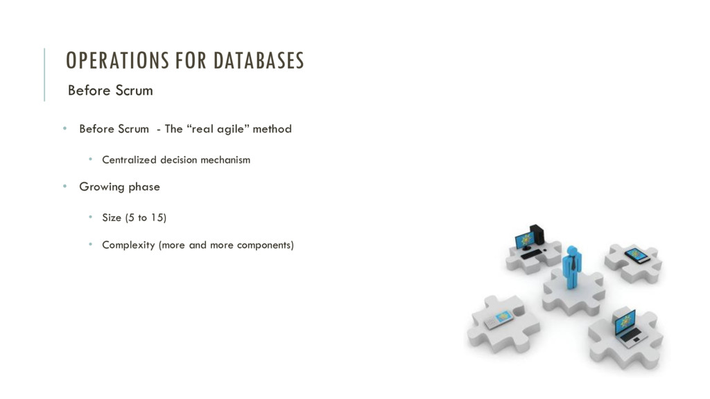 OPERATIONS FOR DATABASES Before Scrum • Before ...