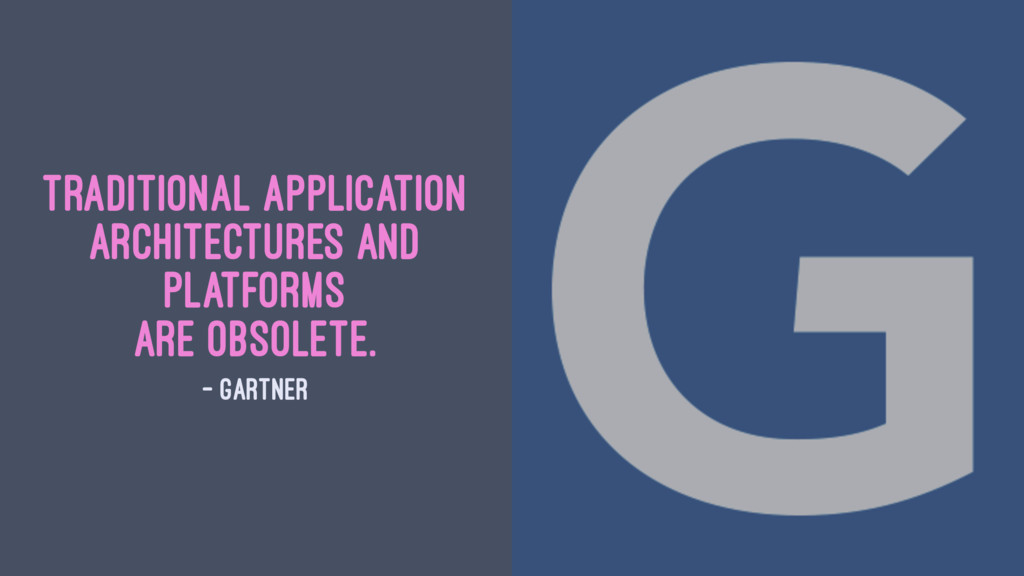 Traditional application architectures and platf...