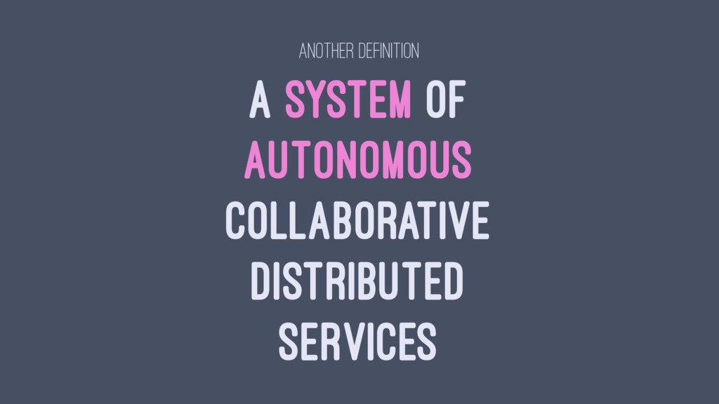 ANOTHER DEFINITION A SYSTEM OF AUTONOMOUS COLLA...