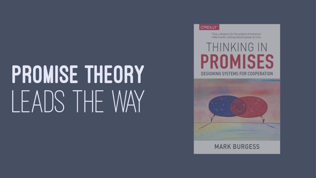 PROMISE THEORY LEADS THE WAY