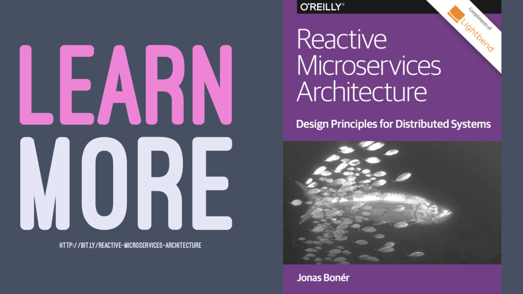 LEARN MORE HTTP://BIT.LY/REACTIVE-MICROSERVICES...