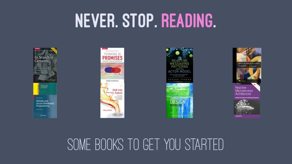 NEVER. STOP. READING. SOME BOOKS TO GET YOU STA...