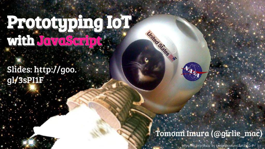 @girlie_mac Prototyping IoT with JavaScript Tom...
