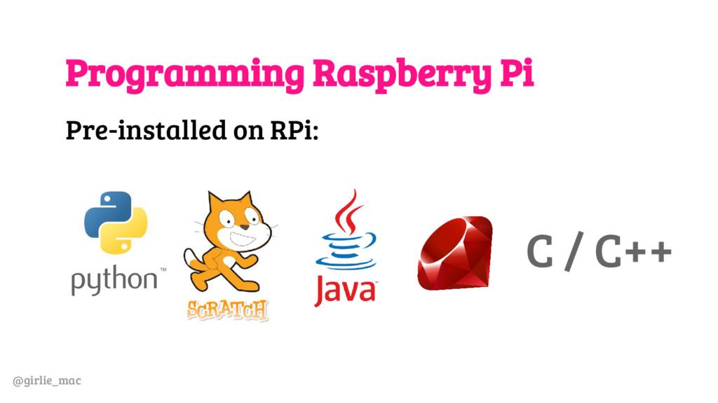 @girlie_mac Programming Raspberry Pi Pre-instal...