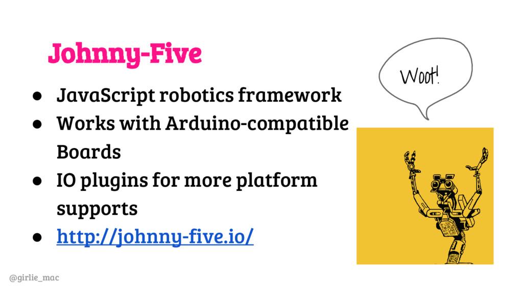 @girlie_mac Johnny-Five ● JavaScript robotics f...