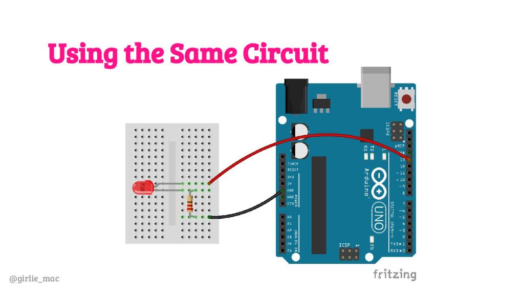 @girlie_mac Using the Same Circuit