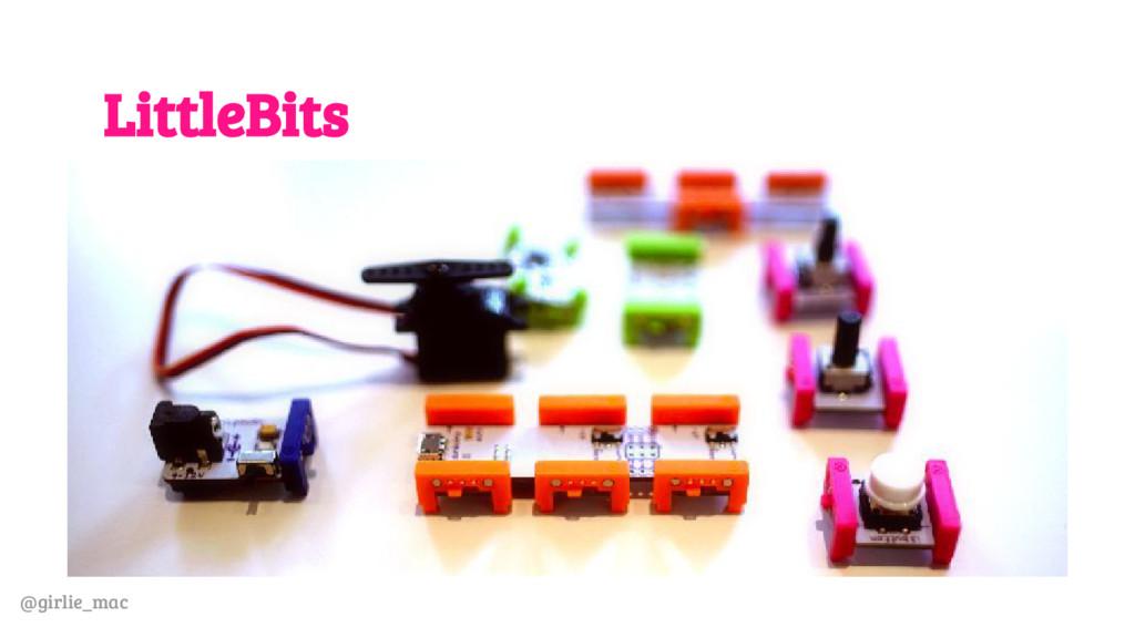 @girlie_mac LittleBits