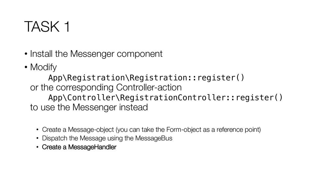 TASK 1 • Install the Messenger component • Modi...