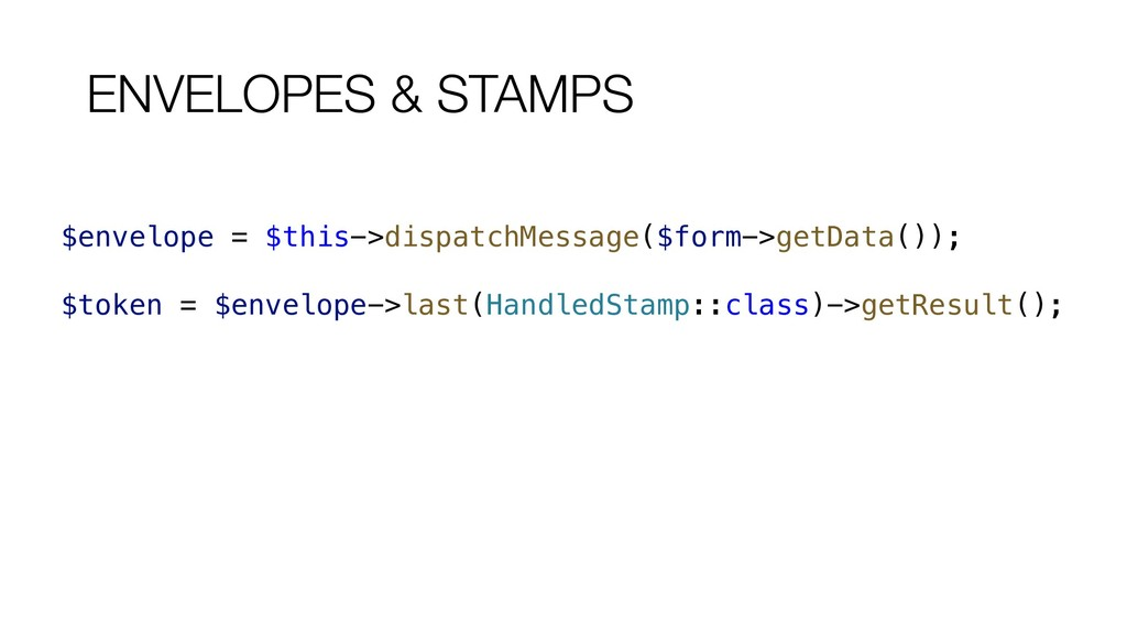 $envelope = $this->dispatchMessage($form->getDa...