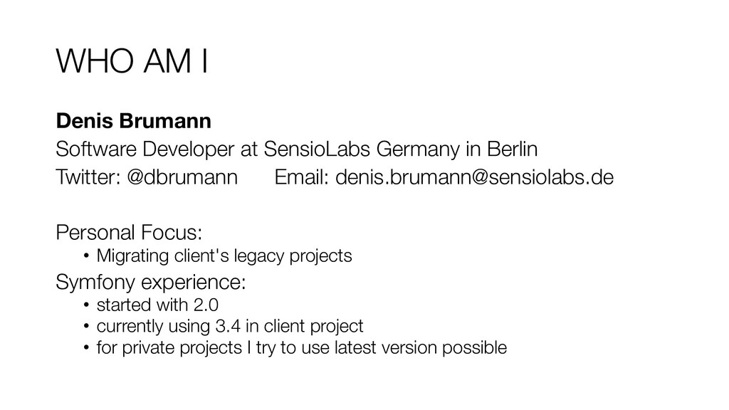 WHO AM I Denis Brumann Software Developer at Se...