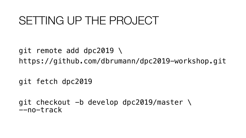 SETTING UP THE PROJECT git remote add dpc2019 \...