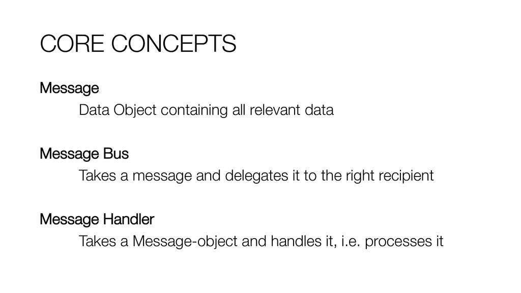 CORE CONCEPTS Message Data Object containing al...