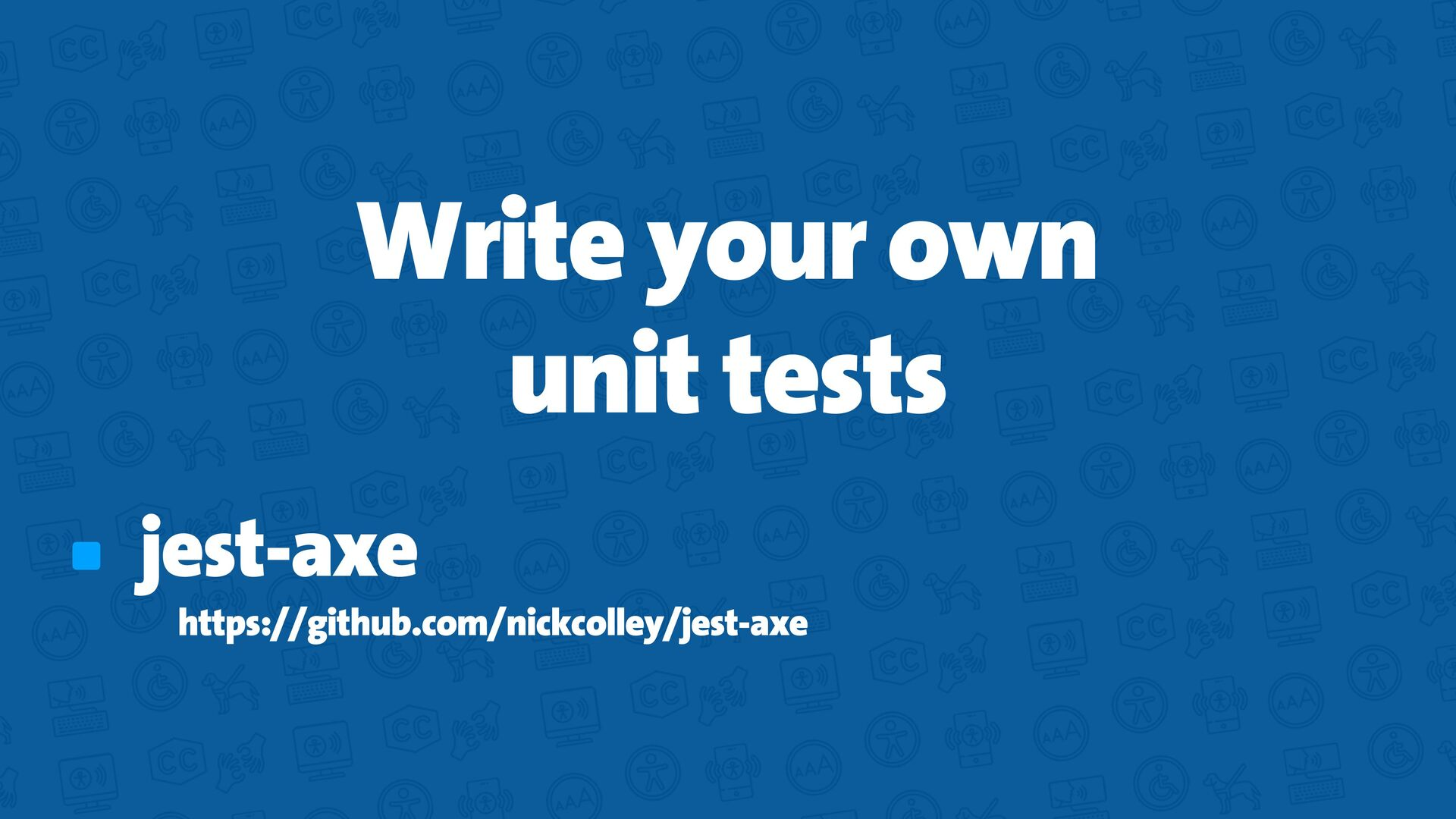 Automatize your   accessibility tests