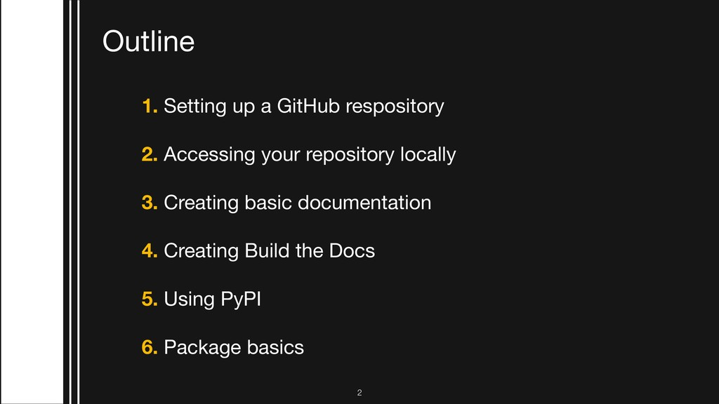 Outline 1. Setting up a GitHub respository  2. ...