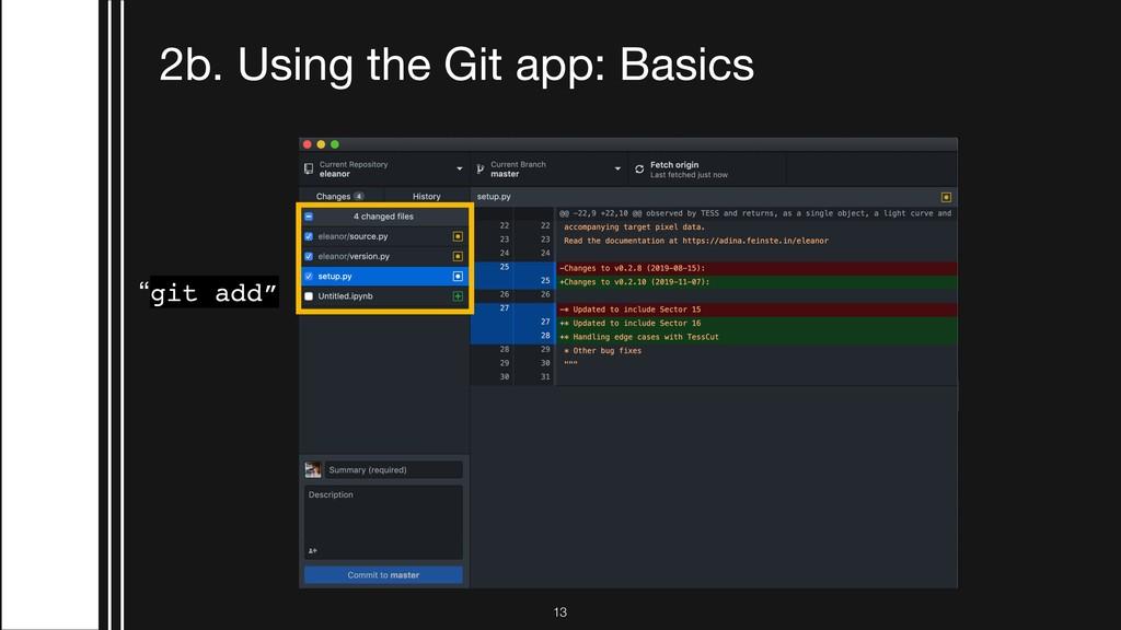"""2b. Using the Git app: Basics """"git add"""" !13"""