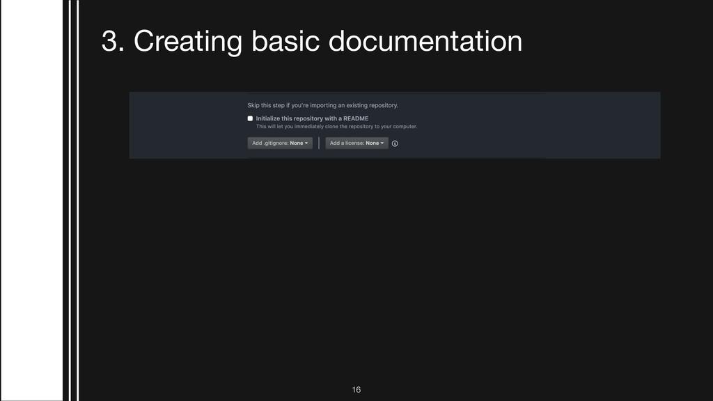 !16 3. Creating basic documentation