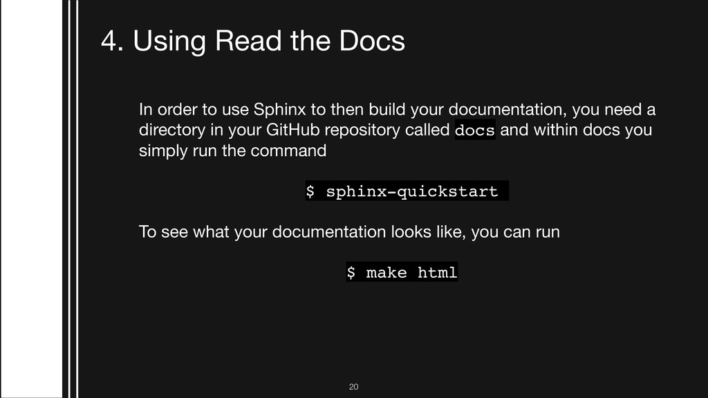 !20 4. Using Read the Docs In order to use Sphi...