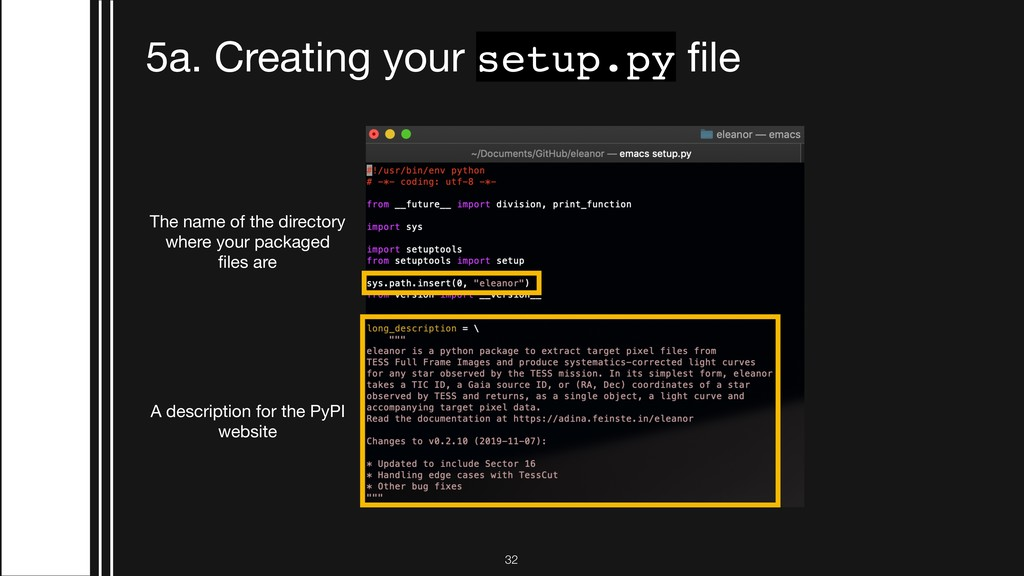 !32 5a. Creating your setup.py file The name of ...