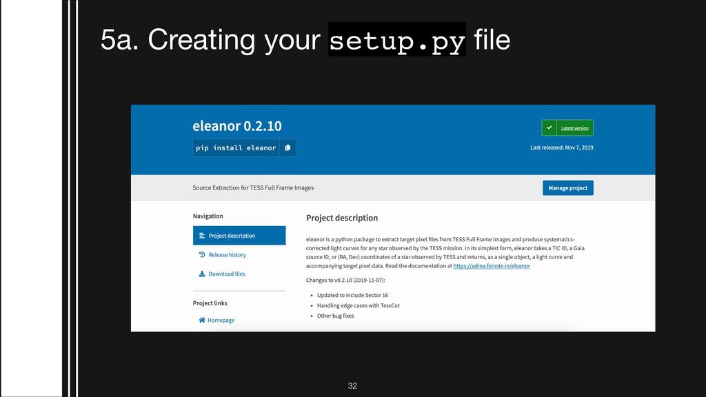 !32 5a. Creating your setup.py file