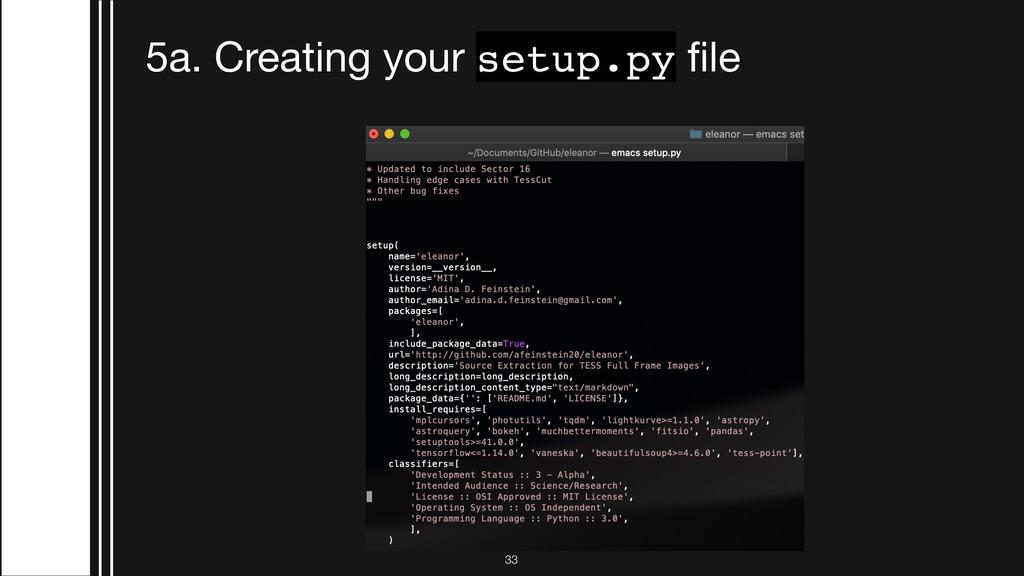 !33 5a. Creating your setup.py file