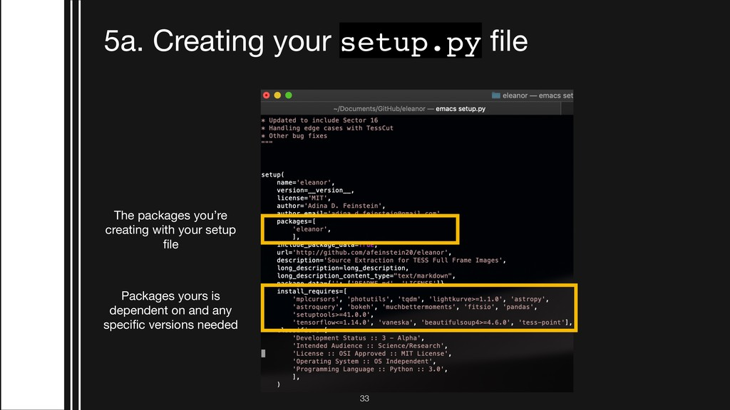 !33 5a. Creating your setup.py file The packages...