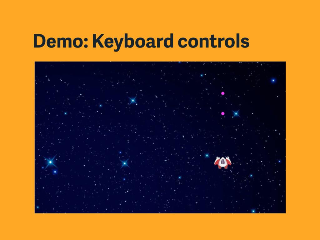Demo: Keyboard controls