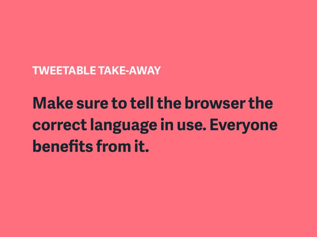 TWEETABLE TAKE-AWAY Make sure to tell the brows...