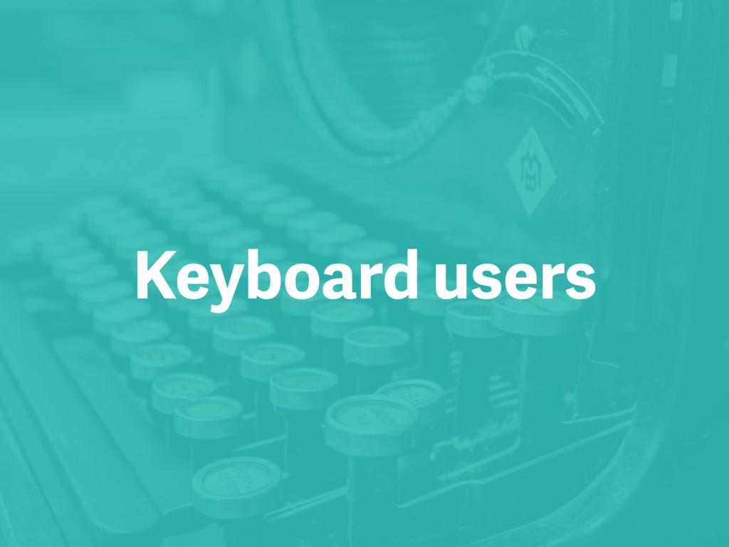 Keyboard users
