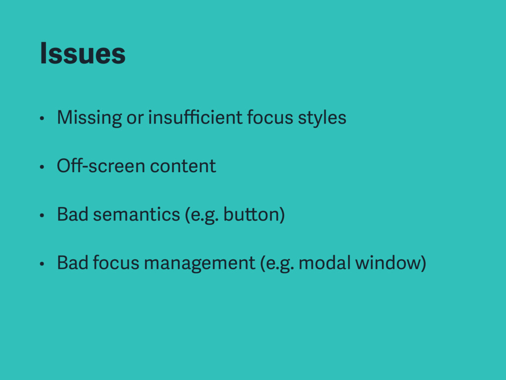 Issues • Missing or insufficient focus styles • O...
