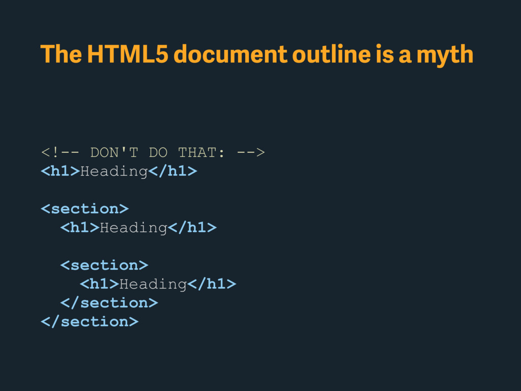 The HTML5 document outline is a myth <!-- DON'T...