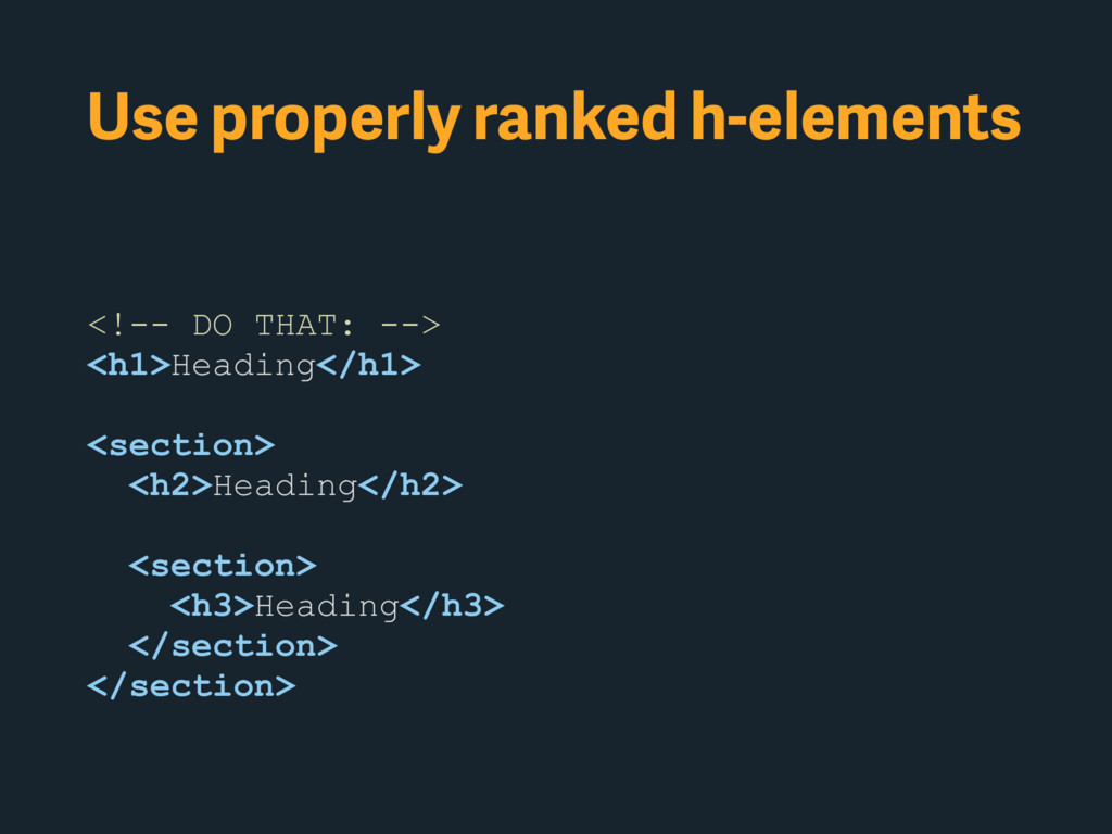Use properly ranked h-elements <!-- DO THAT: --...