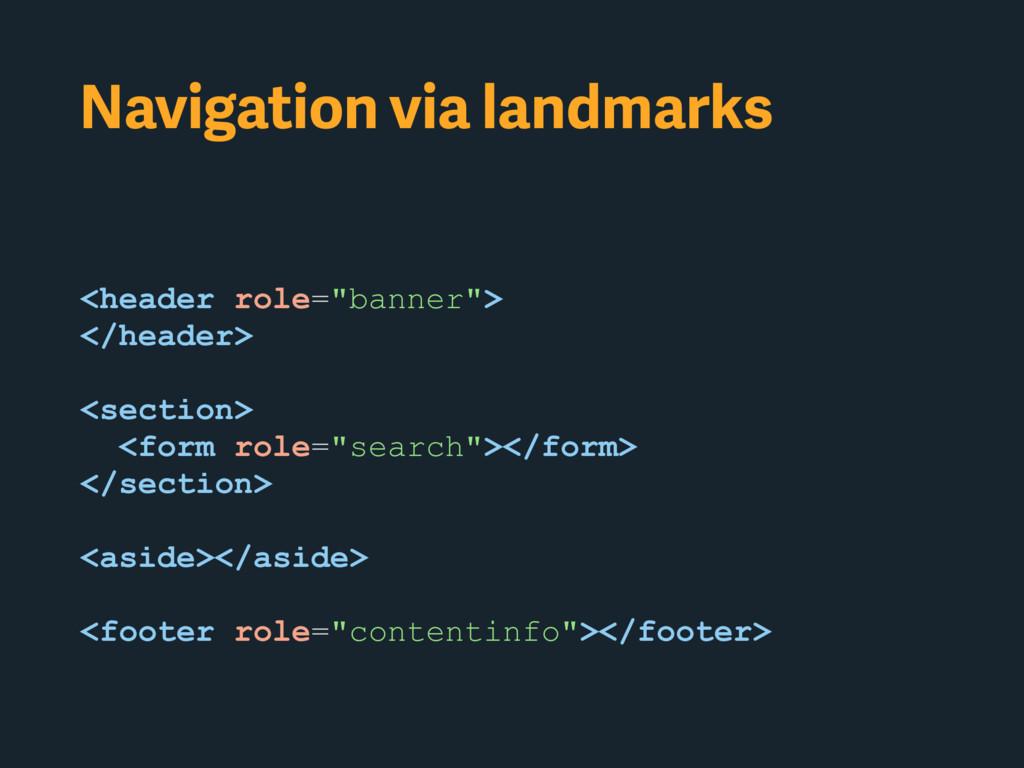 """Navigation via landmarks <header role=""""banner"""">..."""