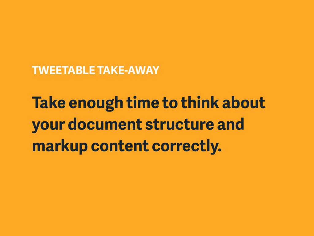 TWEETABLE TAKE-AWAY Take enough time to think a...