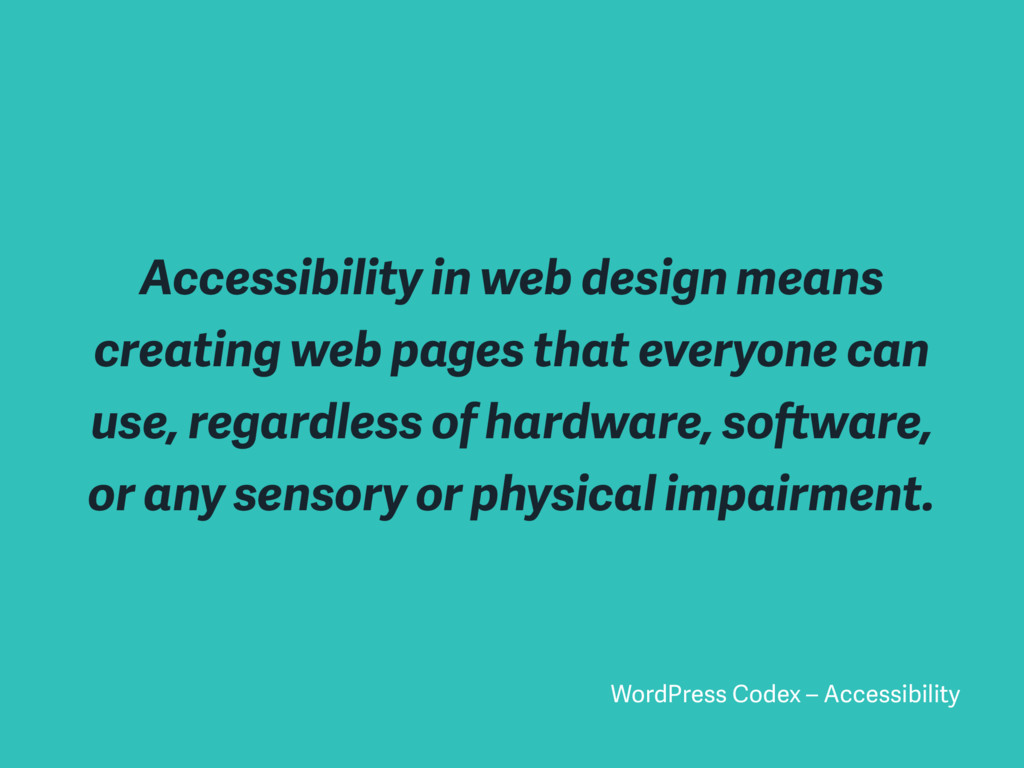 Accessibility in web design means creating web ...