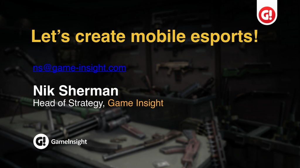 Let's create mobile esports! ns@game-insight.co...