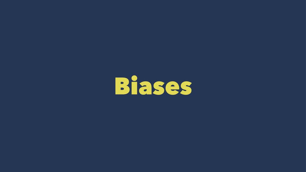 Biases
