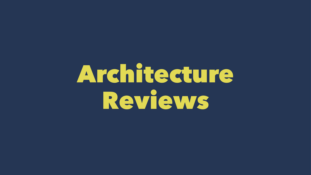 Architecture Reviews