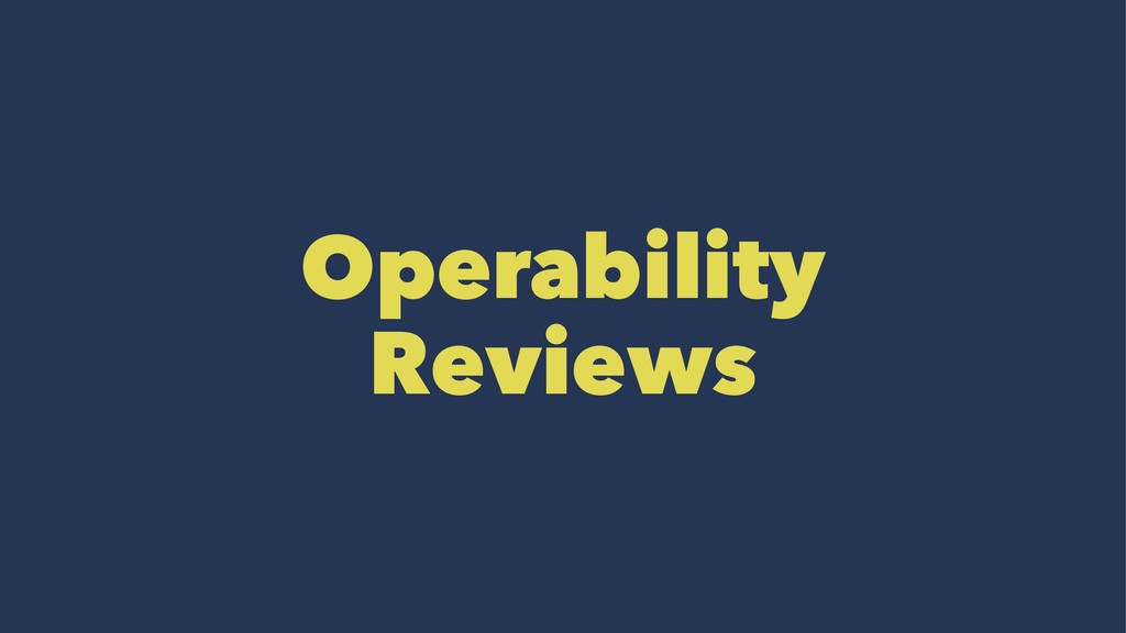 Operability Reviews