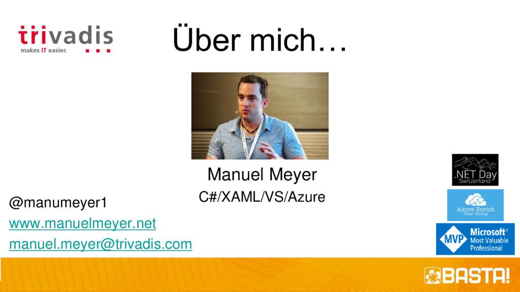 Über mich… Manuel Meyer C#/XAML/VS/Azure @manum...