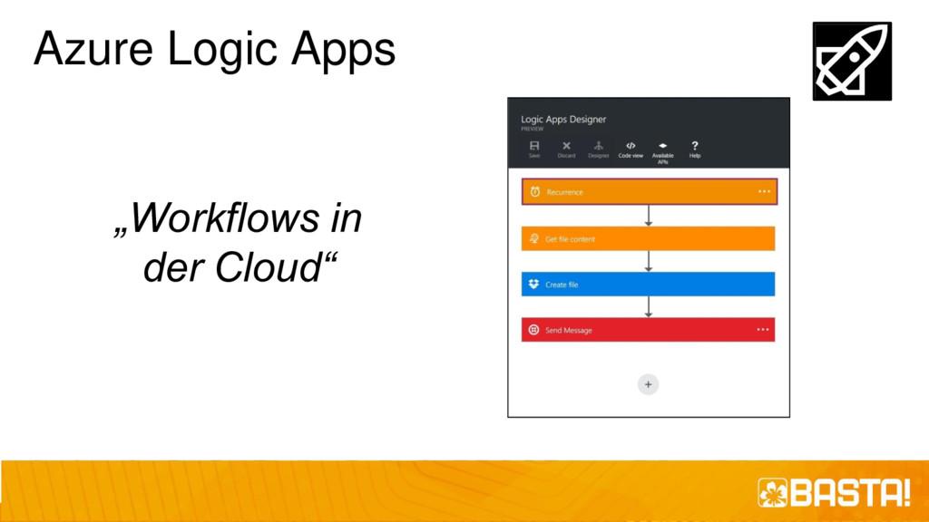 """Azure Logic Apps """"Workflows in der Cloud"""""""
