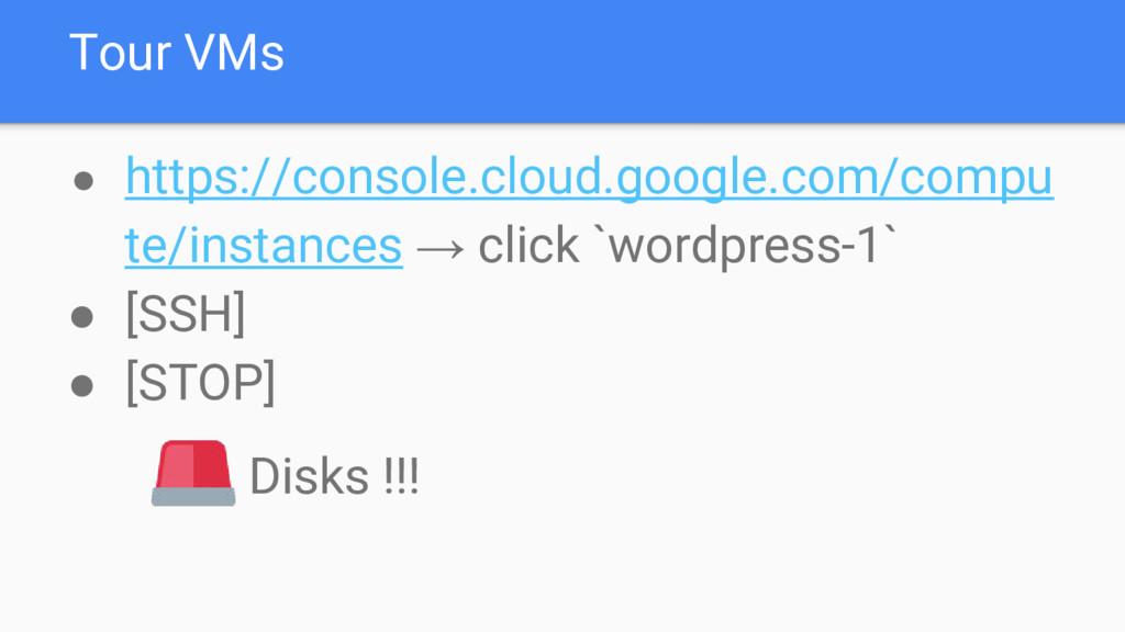 Tour VMs ● https://console.cloud.google.com/com...