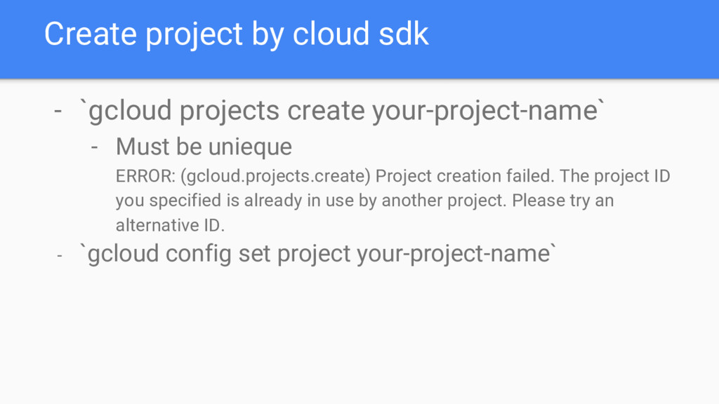 Create project by cloud sdk - `gcloud projects ...