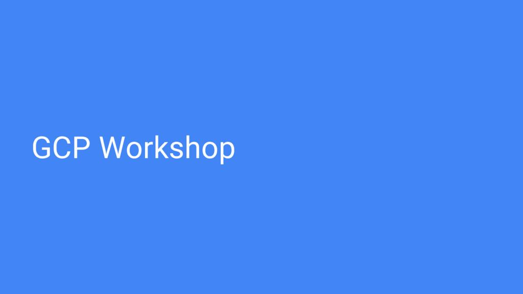 GCP Workshop